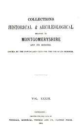 Collections Historical & Archaeological Relating to Montgomeryshire: Volumes 33-34