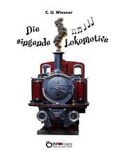 Die singende Lokomotive: 25 Kurzgeschichten