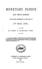 Monetary Panics and Their Remedy: With Special Reference to the Panic of 11th May 1866