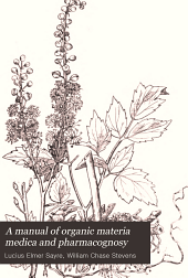 A Manual of organic materia medica and pharmacognosy