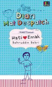 Diari Mat Despatch - Hati Emak