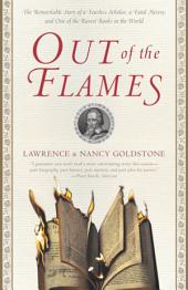 Out of the Flames: The Remarkable Story of a Fearless Scholar, a Fatal Heresy, and One of theRarest Books in the World