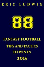 88 Fantasy Football Tips and Tactics to Win in 2016