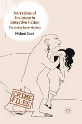 Narratives of Enclosure in Detective Fiction: The Locked Room Mystery