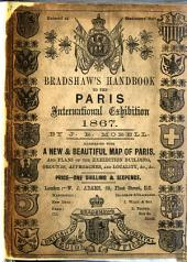 Bradshaw's Hand-Book to the Paris International Exhibition of 1867 ... Illustrated, etc