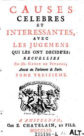 Causes celebres et interessantes, avec les jugemens qui les ont decidees: Volume13