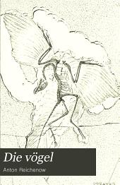 Die vögel: handbuch der systematischen ornithologie, Band 1