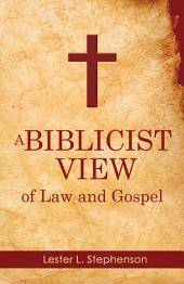A Biblicist View of Law and Gospel