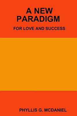 A NEW PARADIGM FOR LOVE AND SUCCESS PDF
