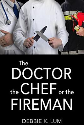 The Doctor  the Chef or the Fireman