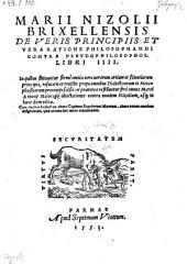 De veris principiis et vera ratione philosophandi contra pseudophilosophos, libri IIII. (etc.)