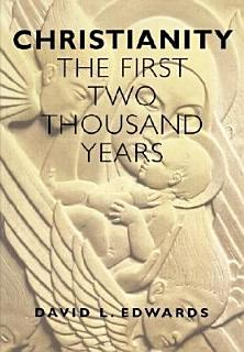 Christianity  First 2000 Years Book