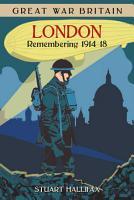 Great War Britain London  Remembering 1914 18 PDF