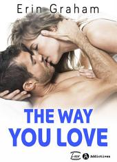 The Way You Love