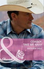 Cowboy, Take Me Away (Mills & Boon Cherish)