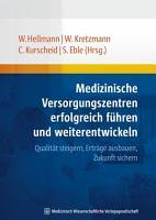 Medizinische Versorgungszentren erfolgreich f  hren und weiterentwickeln PDF
