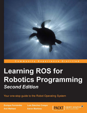 Learning ROS for Robotics Programming PDF