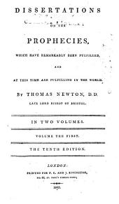 Dissertations on the Prophecies which Have Remarkably Been Fulfilled: And at this Time are Fulfilling in the World. To which are Added, Extracts from the Writings of Owen, Usher, Knox, Brown, More, &c, Volume 1
