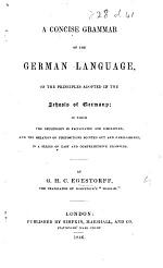 A concise grammar of the German Language on the principles adopted in the schools of Germany