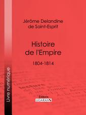 Histoire de l'Empire: 1804-1814