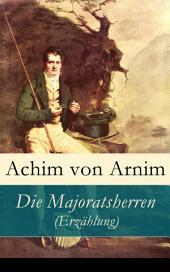 Die Majoratsherren (Erzählung) - Vollständige Ausgabe
