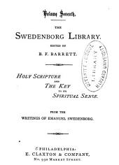 The Swedenborg Library: Holy Scripture and the key to its spiritual sense