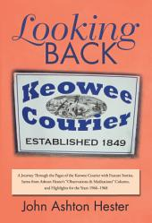 "Looking Back: A Journey Through the Pages of the Keowee Courier with Feature Stories, Items from Ashton Hester'S ""Observations & Meditations"" Column, and Highlights for the Years 1966–1968"