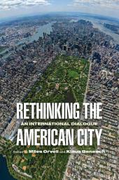 Rethinking the American City: An International Dialogue