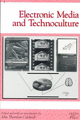 Electronic Media and Technoculture PDF