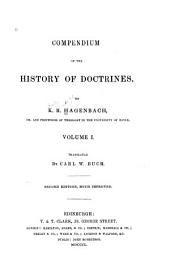 Compendium of the History of Doctrines: Volume 1