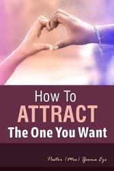 How To Attract The One You Want Book PDF