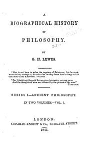 A Biographical History of Philosophy: Volumes 1-2