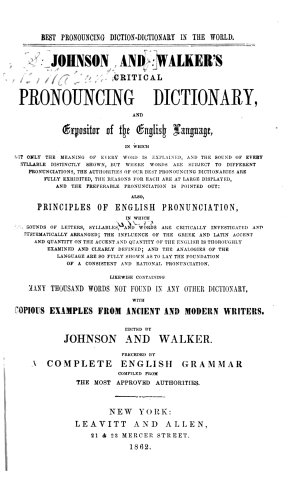 Johnson and Walker s Critical Pronouncing Dictionary and Expositor of the English Language
