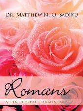 Romans: A Pentecostal Commentary