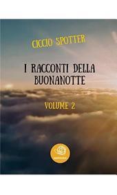 I Racconti della Buonanotte -: Volume 2