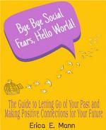 Bye Bye Social Fears, Hello World!
