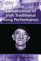 The Globalization of Irish Traditional Song Performance PDF