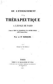 De l'enseignement de la thérapeutique à l'école de Paris. (Examen du traité de thérapeutique et de matière médicale de MM. Trousseau et Pidoux), etc