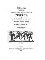 Memoirs relating to European and Asiatic Turkey     The second edition   With a map and plates   PDF