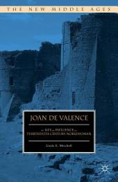Joan de Valence: The Life and Influence of a Thirteenth-Century Noblewoman