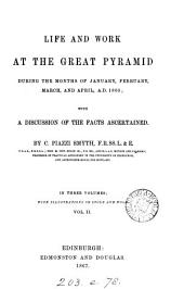 Life and Work at the Great Pyramid During the Months of January, February, March, and April, A.D. 1865: With a Discussion of the Facts Ascertained, Volume 2