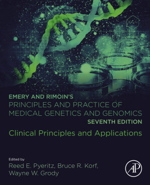 Emery and Rimoin   s Principles and Practice of Medical Genetics and Genomics