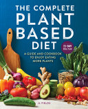 The Complete Plant Based Diet