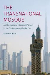 The Transnational Mosque: Architecture and Historical Memory in the Contemporary Middle East