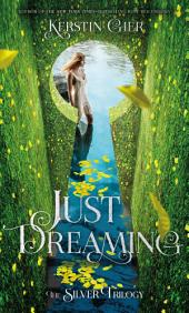 Just Dreaming: The Silver Trilogy