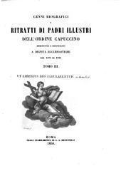 Cenni biografici e ritratti di padri illustri dell'ordine capuccino [Michelangelo da Rossiglione]: Meritevoli e rinunzianti a dignità ecclesiastiche dal 1570 al 1850, Volume 3
