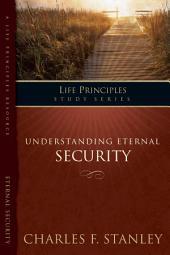 The Life Principles Study Series: Understanding Eternal Security