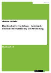 Das Residualwertverfahren – Systematik, internationale Verbreitung und Anwendung