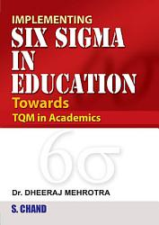 Implementing Six Sigma In Education Book PDF