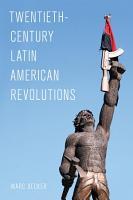 Twentieth Century Latin American Revolutions PDF